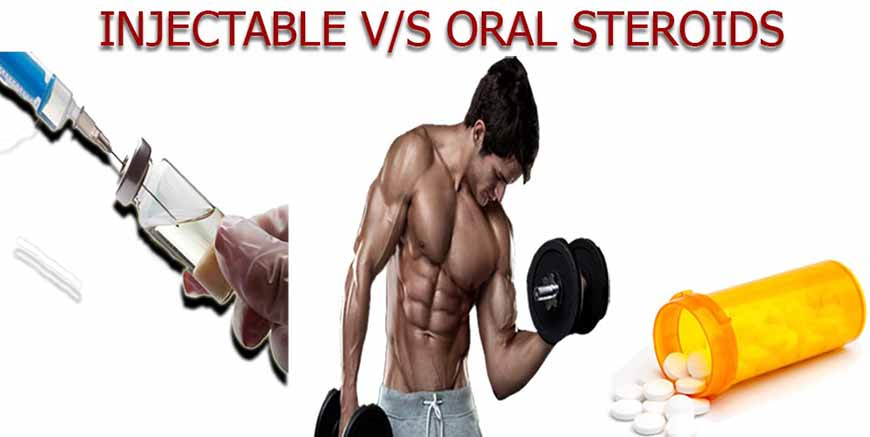 Injectable steroids Vs Orals Steroids