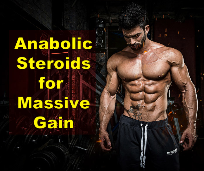 Anabolic steroids for massive gain