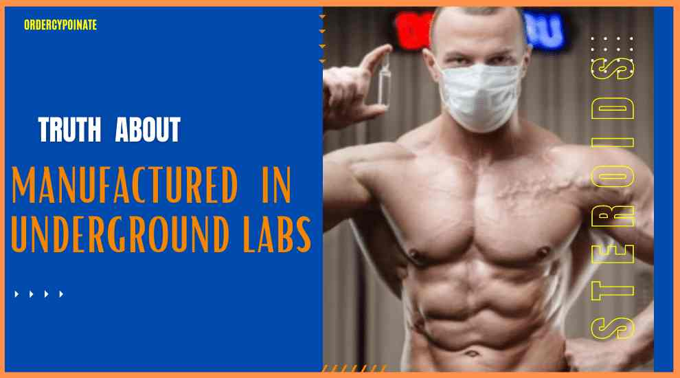 Know the TRUTH about Steroids Manufactured  in Underground Labs