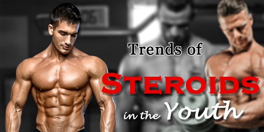 Trend of Anabolic steroids in youth